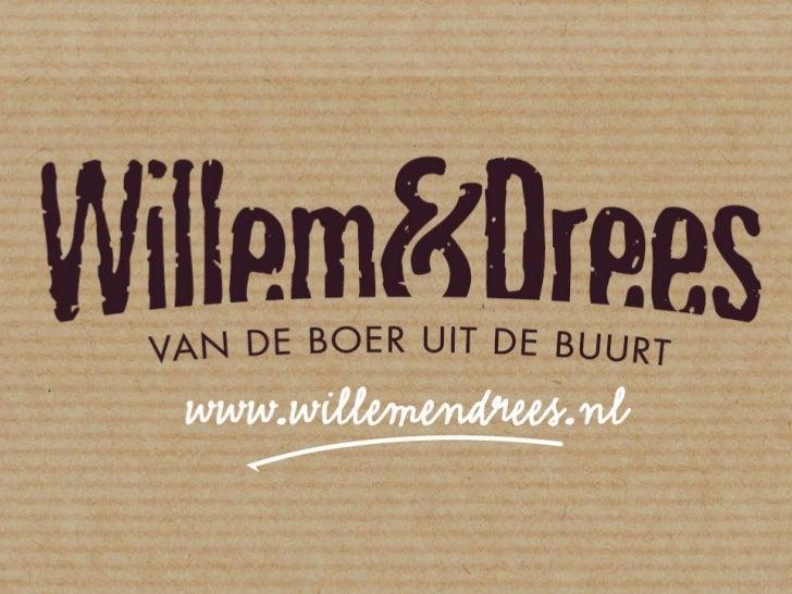 Willem&Drees: van de boer uit de buurt