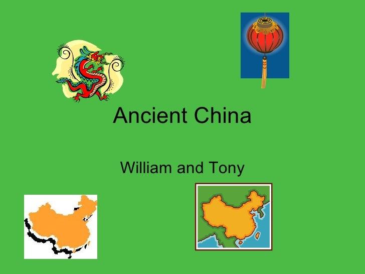 Ancient China William and Tony
