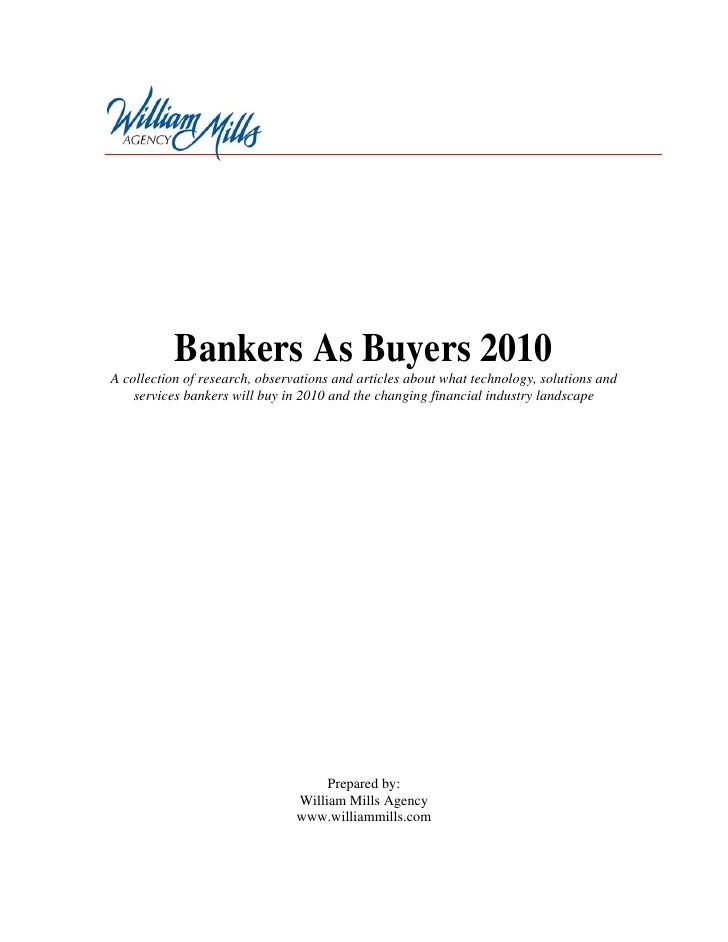 Bankers As Buyers 2010 A collection of research, observations and articles about what technology, solutions and     servic...