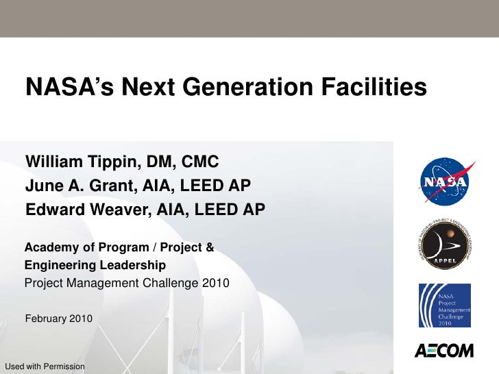 NASA's Next Generation Facilities     William Tippin, DM, CMC     June A. Grant, AIA, LEED AP     Edward Weaver, AIA, LEED...
