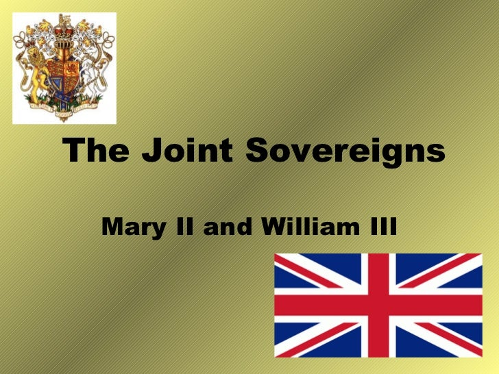 The Joint Sovereigns Mary II and William III