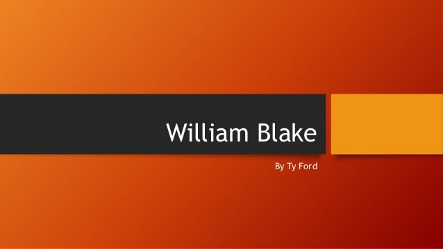 William Blake By Ty Ford