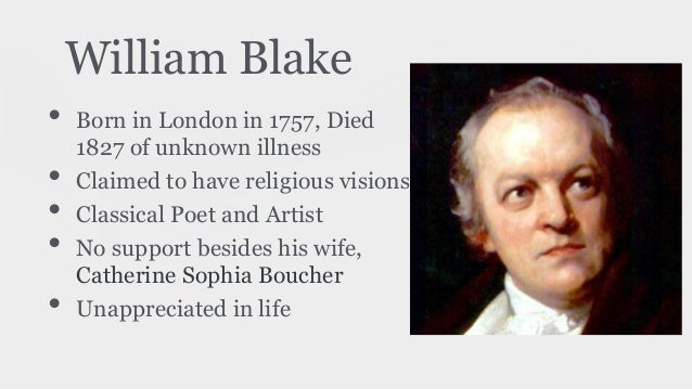 the impact of william blakes life on his poems William blake was an english poet, engraver, and painter a boldly imaginative rebel in both his thought and his art, he combined poetic and pictorial genius to explore life.