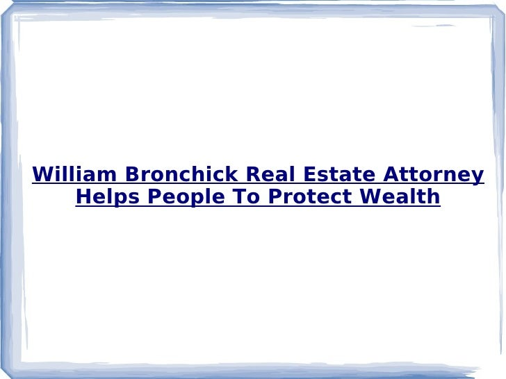 William Bronchick Real Estate Attorney Helps People To Protect Wealth