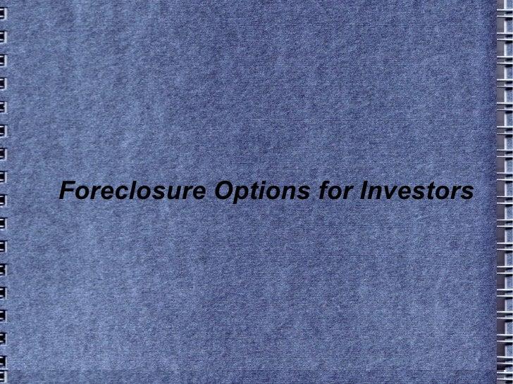 Foreclosure Options for Investors