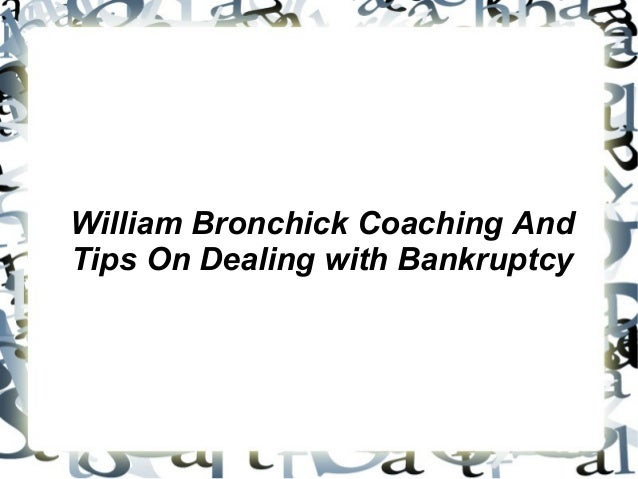 William Bronchick Coaching And Tips On Dealing with Bankruptcy