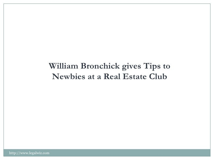 William Bronchick gives Tips to Newbies at a Real Estate Club http://www.legalwiz.com