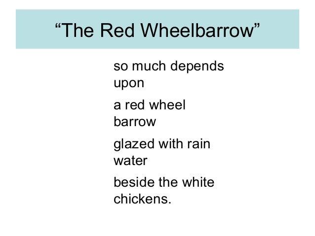 poetry analysis the red wheelbarrow Summary of the red wheelbarrow of the poem the red wheelbarrow line-by-line analysis.