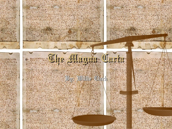 The Magna Carta By: Willie Clark