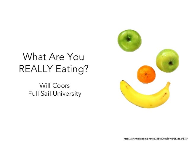 What Are You REALLY Eating? Will Coors Full Sail University  http://www.flickr.com/photos/21560098@N06/3523627575/