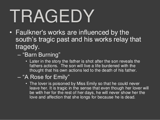 character traits in faulkner's barn burning Transcript of a rose for emily & barn burning  william faulkner's use of  grants access to understand each character's psychological traits that are.
