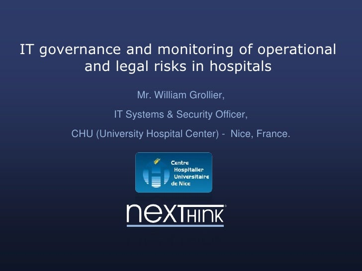 IT governance and monitoring of operational         and legal risks in hospitals                     Mr. William Grollier,...