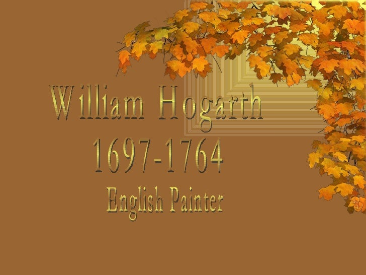 Williamhogarth 091119050858-phpapp02