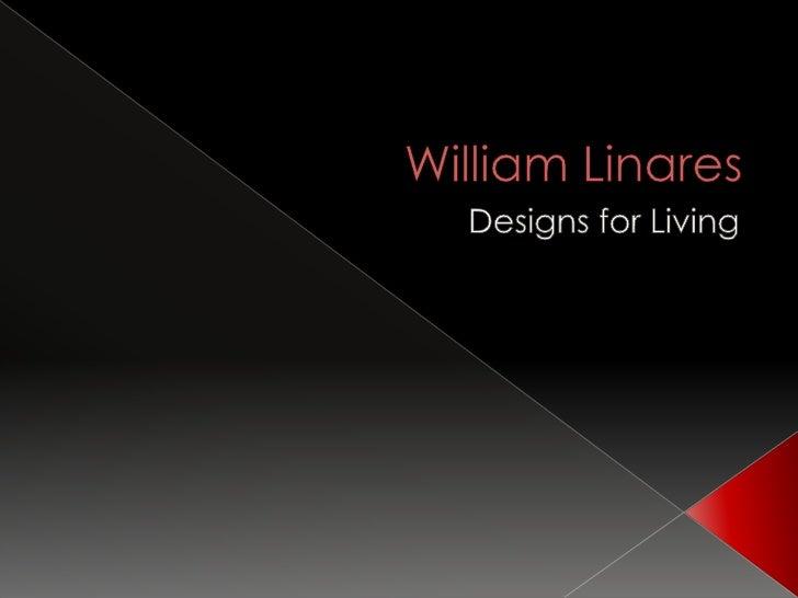 William Linares <br />Designs for Living<br />