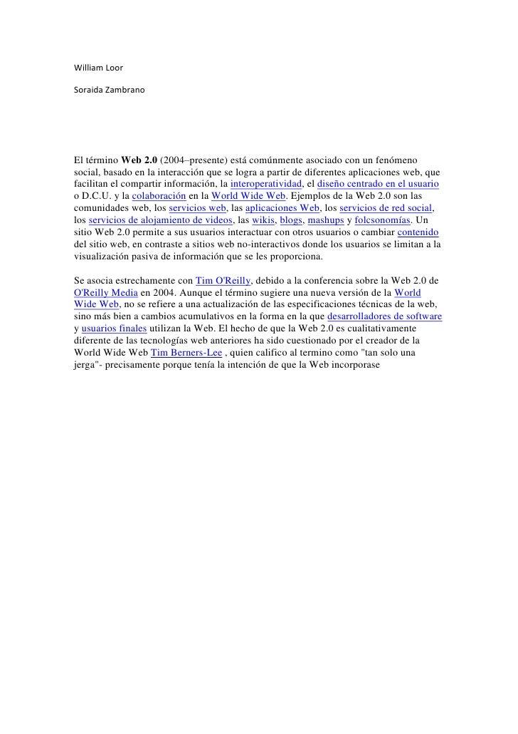 William Loor<br />Soraida Zambrano<br />El término Web 2.0 (2004–presente) está comúnmente asociado con un fenómeno social...