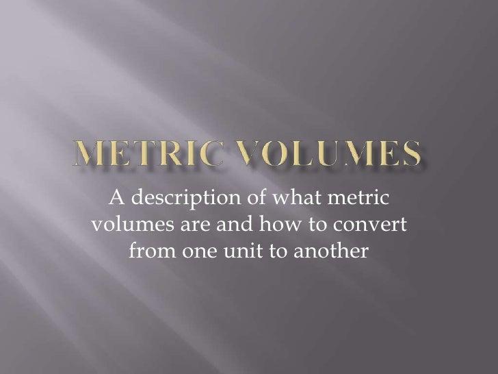 William: Converting Metric Volumes