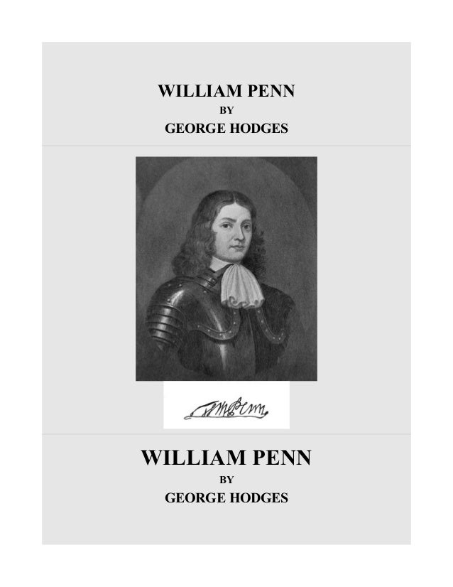 WILLIAM PENN BY GEORGE HODGES WILLIAM PENN BY GEORGE HODGES
