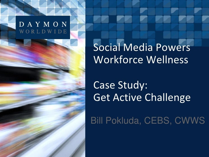 Social Media Powers Workforce Wellness at Daymon Worldwide  - BDI 6/28/12 Social Media & Internal Communications Case Studies Summit
