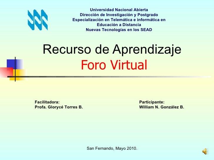 Recurso de Aprendizaje   Foro Virtual Universidad Nacional Abierta Dirección de Investigación y Postgrado Especialización ...