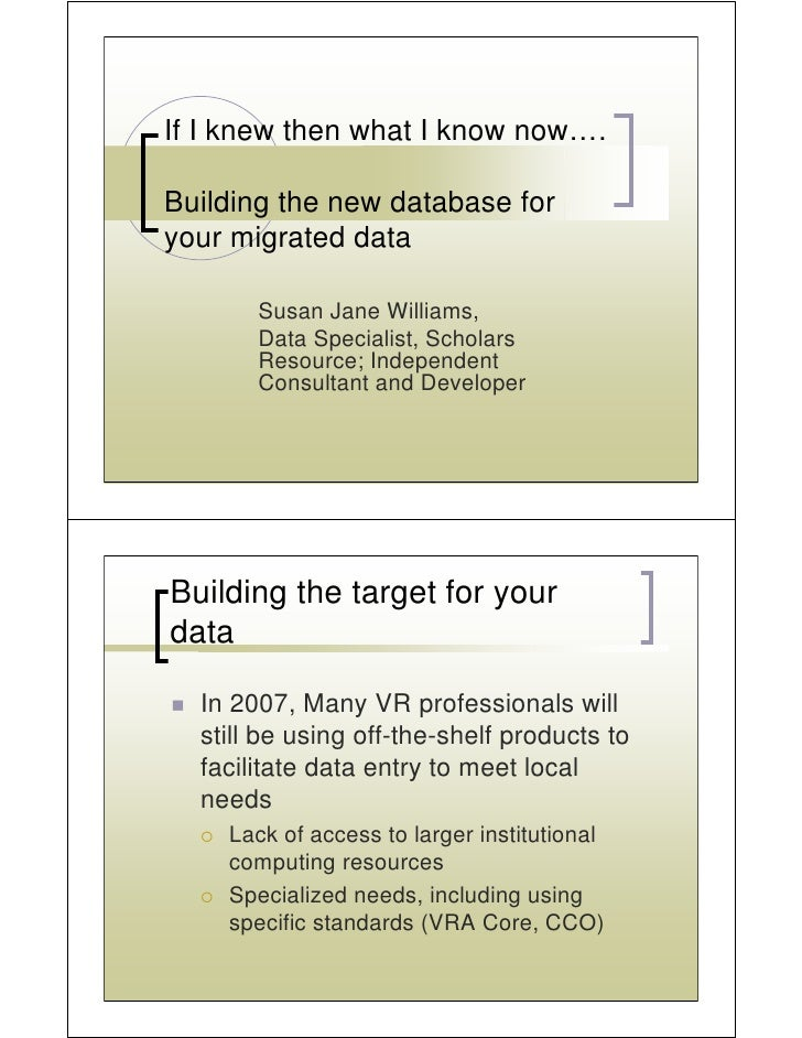 If I knew then what I know now….  Building the new database for your migrated data         Susan Jane Williams,        Dat...