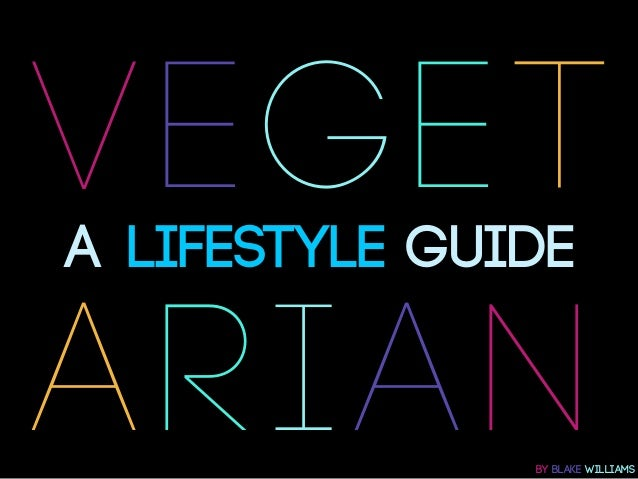 VEGETA LIFESTYLE GUIDEARIAN          BY BLAKE WILLIAMS