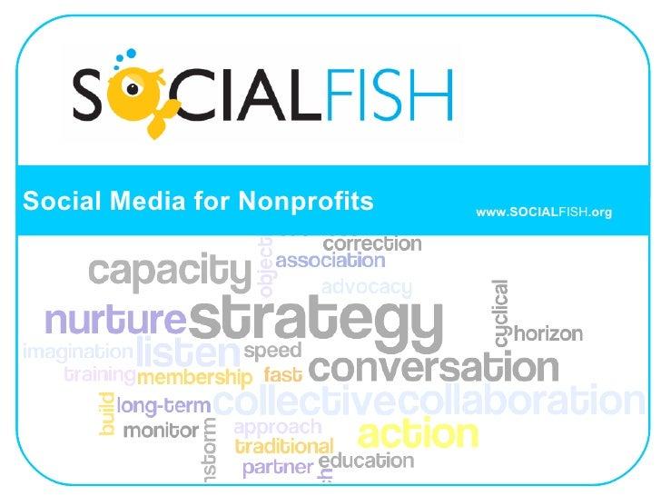 Social Media for Nonprofits www.SOCIAL FISH .org