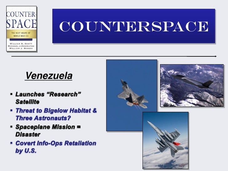 "COUNTERSPACE    Venezuela Launches ""Research""  Satellite Threat to Bigelow Habitat &  Three Astronauts? Spaceplane Miss..."