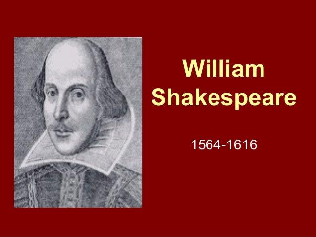 WilliamShakespeare  1564-1616