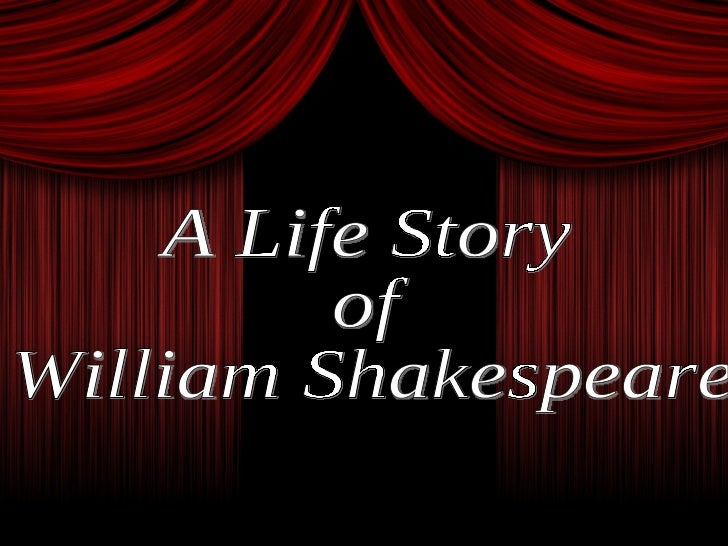 A Life Story  of  William Shakespeare