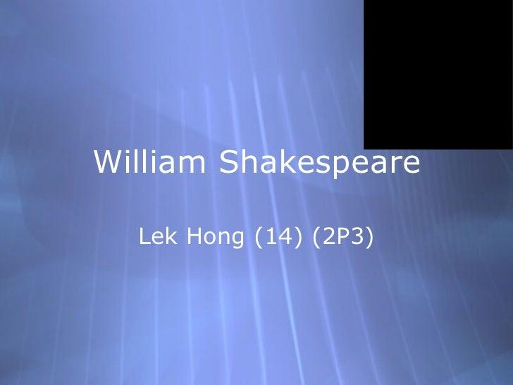 William Shakespeare Lek Hong (14) (2P3)