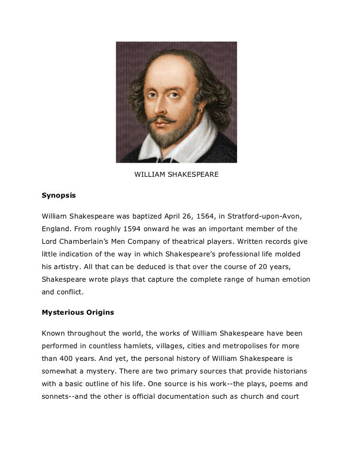 WILLIAM SHAKESPEARESynopsisWilliam Shakespeare was baptized April 26, 1564, in Stratford-upon-Avon,England. From roughly 1...