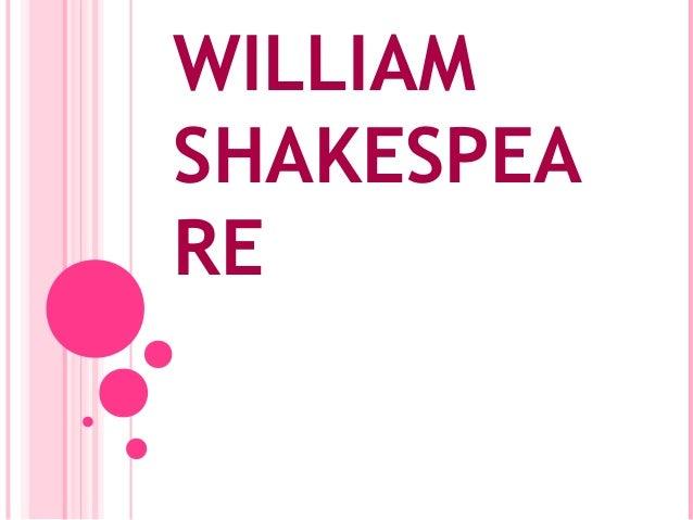 WILLIAM SHAKESPEA RE