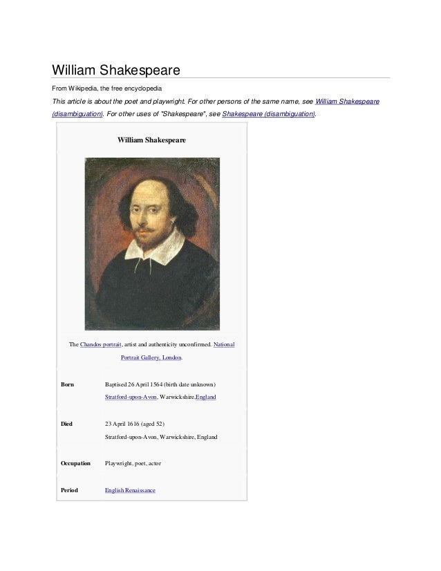 William Shakespeare From Wikipedia, the free encyclopedia  This article is about the poet and playwright. For other person...