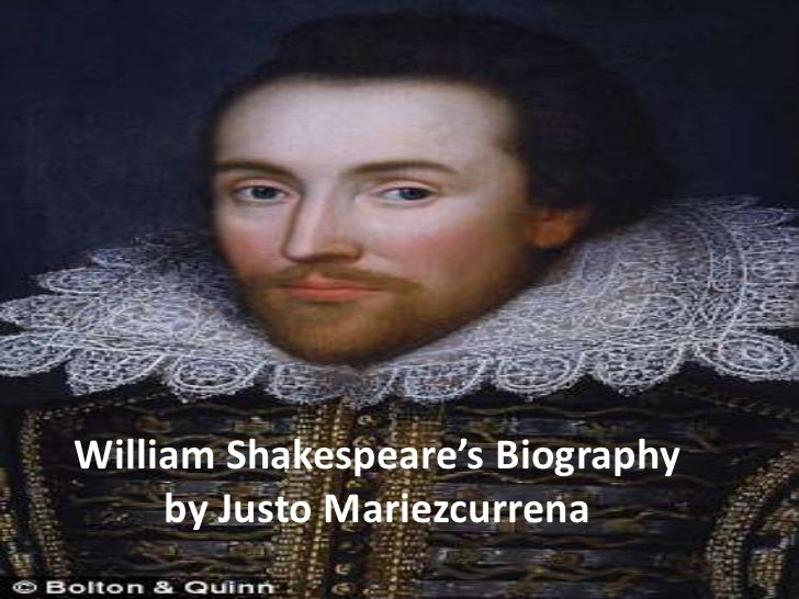 William Shakespeare's Biography     by Justo Mariezcurrena