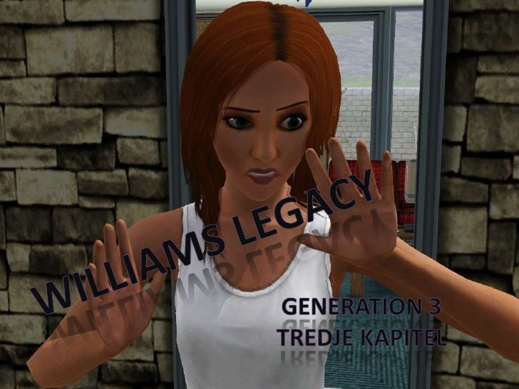Williams Legacy - Gen  3, Kap  3