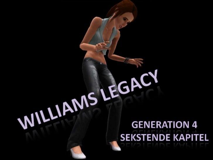 Williams Legacy - Gen. 4, Kap. 16
