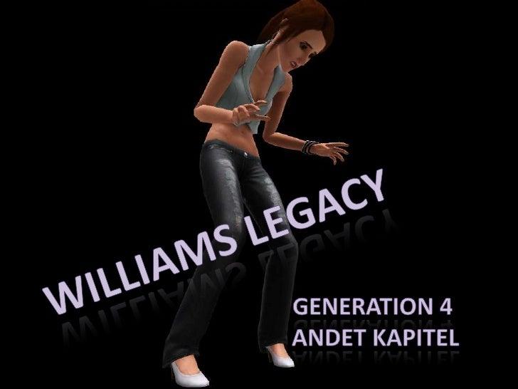 Williams Legacy - Gen. 4, Kap. 2