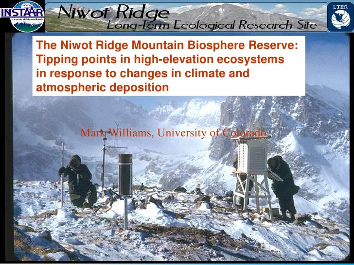 The Niwot Ridge Mountain Biosphere Reserve:Tipping points in high-elevation ecosystemsin response to changes in climate an...