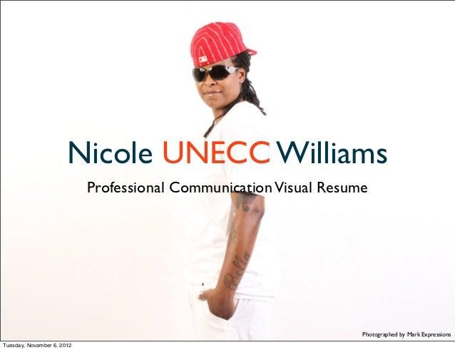 Nicole UNECC Williams                            Professional Communication Visual Resume                                 ...