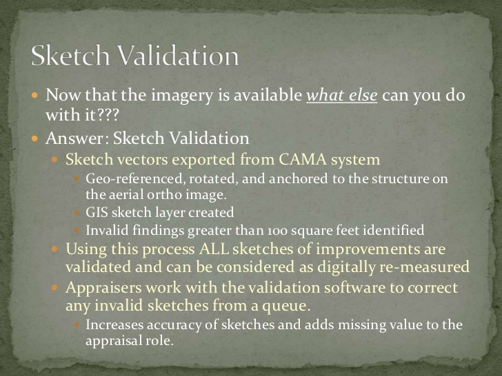 Now that the imagery is available what elsecan you do with it???<br />Answer: Sketch Validation<br />Sketch vectors export...