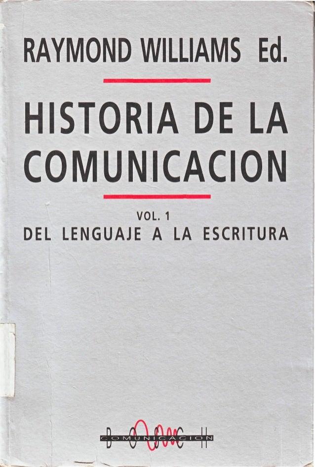 Williams, raymond ed   historia de la comunicación vol 1