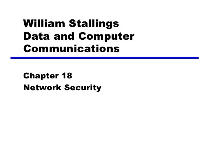 William Stallings Data and Computer Communications  Chapter 18 Network Security