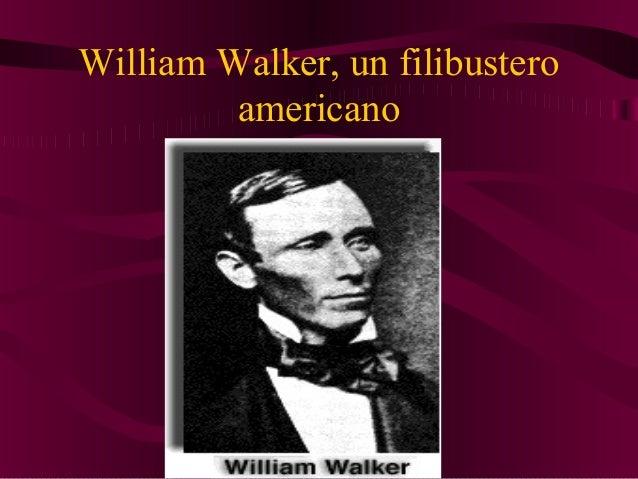 William Walker, un filibustero americano