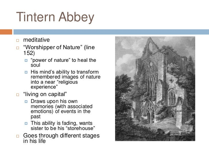 tintern abbey by william wordsworth essay Analysis of william wordsworth's lines composed a few miles above tintern abbey 1065 words | 5 pages returning to tintern abbey five years later to his previous visit.