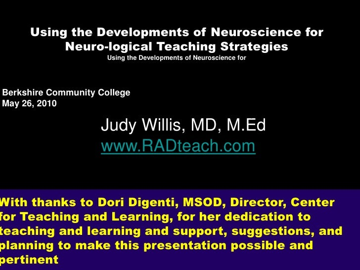Using the Developments of Neuroscience for<br />Neuro-logical Teaching Strategies <br />Using the Developments of Neurosci...