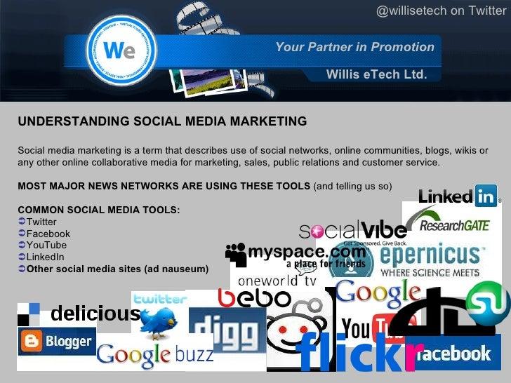 <ul><li>UNDERSTANDING SOCIAL MEDIA MARKETING </li></ul><ul><li>Social media marketingis a term that describes use of soci...