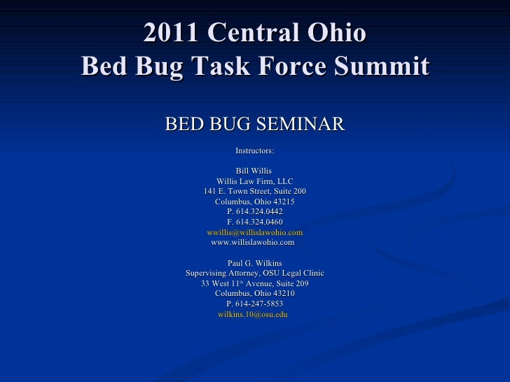 2011 Central Ohio Bed Bug Task Force Summit <ul><li>BED BUG SEMINAR </li></ul><ul><li>Instructors: </li></ul><ul><li>Bill ...
