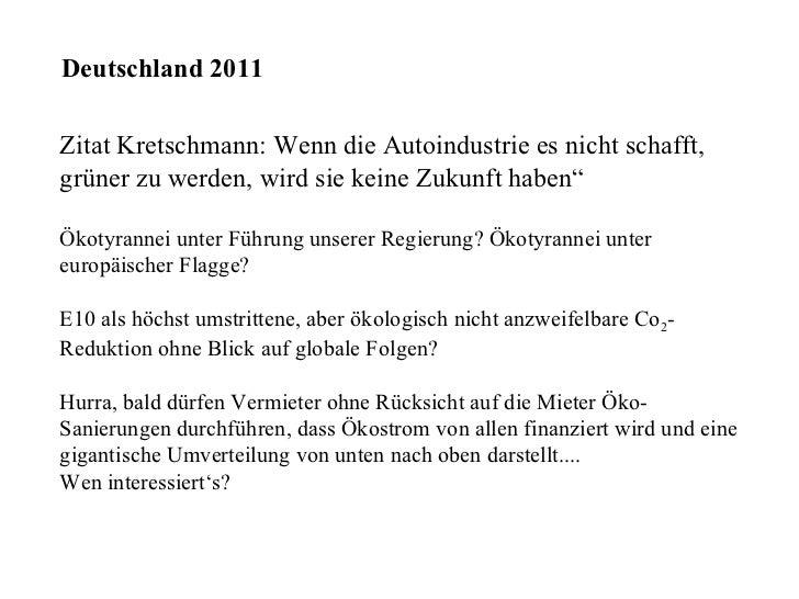 Deutschland 2011 Zitat Kretschmann: Wenn die Autoindustrie es nicht schafft, grüner zu werden, wird sie keine Zukunft habe...