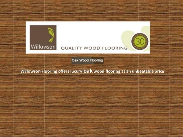 Willowson Flooring offers luxury oak wood flooring