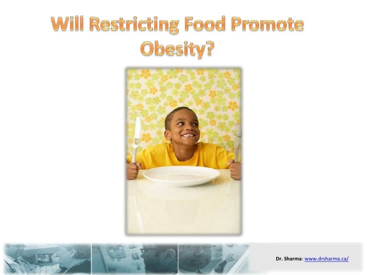 Will Restricting Food Promote Obesity?<br />